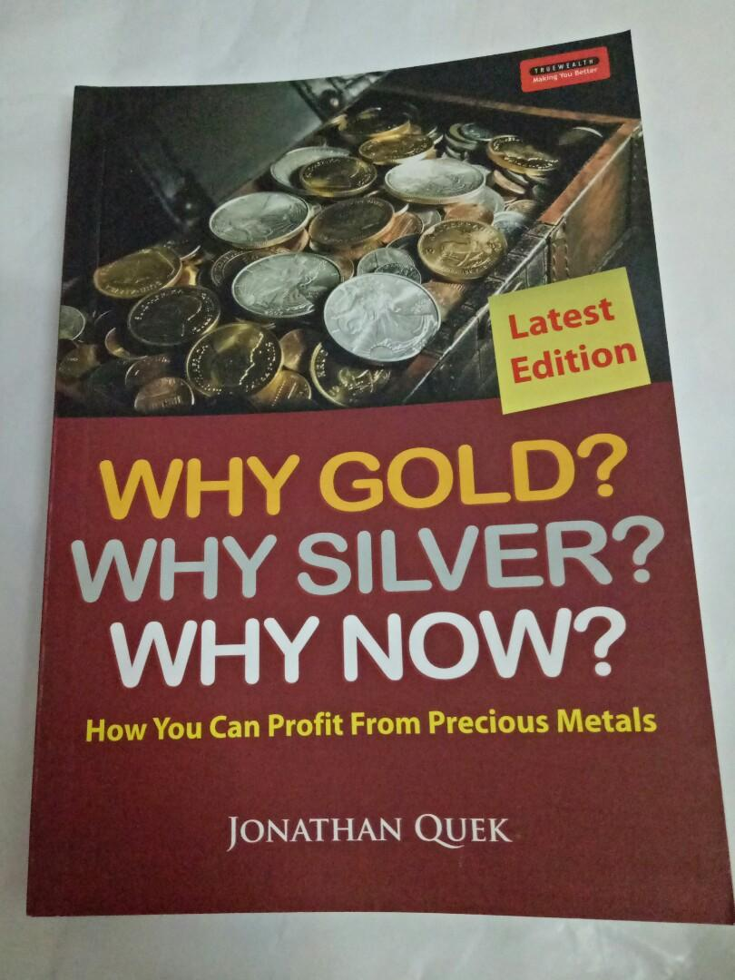 Why Gold? Why Silver? Why now?