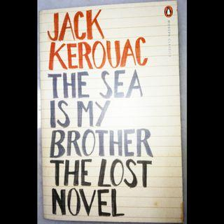 The sea is my brother, The lost novel by Jack Kerouac