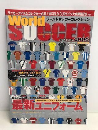 2006 World Soccer Uniform Data Book (球衣 波衫介紹)