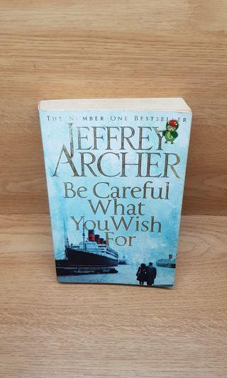 🚚 Be Careful What You Wish For by Jeffrey Archer