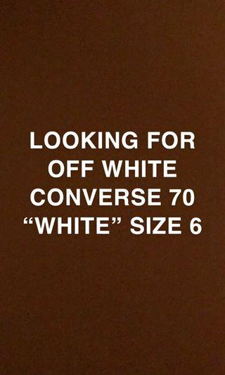 "LOOKING FOR OW CHUCK TAYLOR 70 ""WHITE"""