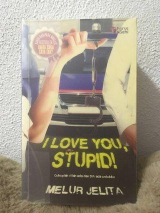 (FreePostage) Novel I Love You, Stupid! - Melur Jelita