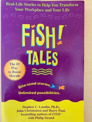 Fish Tales: Real-Life Stories to Help You Transform Your Workplace and Your Life by Stephen C. Lundin