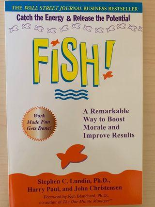 Fish!: A Remarkable Way to Boost Morale and Improve Results by Stephen C. Lundin, Harry Paul & John Christensen