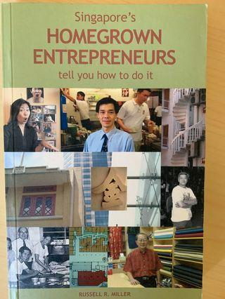 Singapore's Homegrown Entrepreneurs Tell You How to Do It by Russell R. Miller