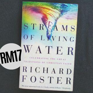 Streams of Living Water: Celebrating the Great Traditions of Christian Faith (2001) by Richard J. Foster