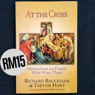 At the Cross: Meditations on People Who Were There (1999) by Richard J. Bauckham