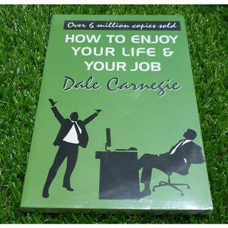 HOW TO ENJOY YOUR LIFE AND YOUR JOB by DALE CARNEGIE