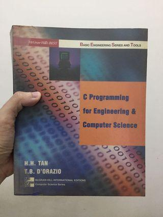 C Programming for Engineering and Computer Science by HHTan and TB D'Orazio