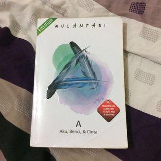 Novel A Aku Benci Cinta Wulanfadi