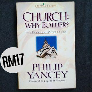 Church: Why Bother? (1998) by Philip Yancey