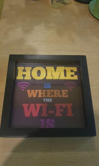 """Display """"Home is where the Wifi is"""""""