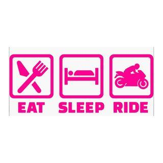 Eat Sleep Ride (In Hot Pink too!) [Car Decal / Sticker Vinyl] (Free Mailing!)