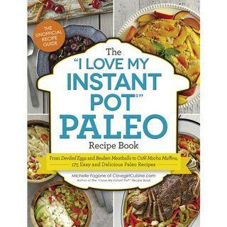 """( EBOOK ) The """"I Love My Instant Pot"""" Paleo Recipe Book"""