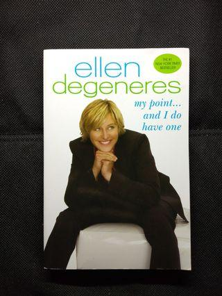 My Point ...And I Do Have One By Ellen Degeneres