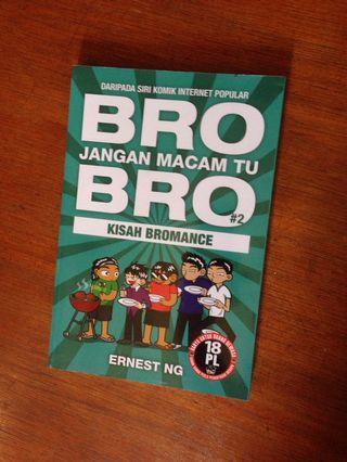 Bro dont like thatlah bro malay version
