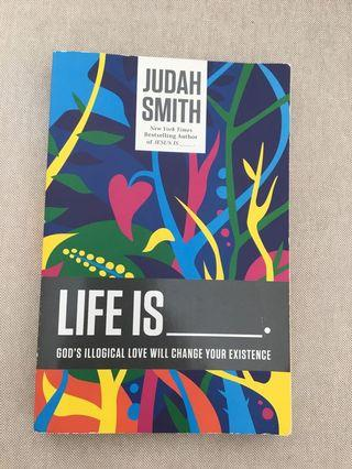 🚚 Life Is _____. : God's Illogical Love Will Change Your Existence by Judah Smith