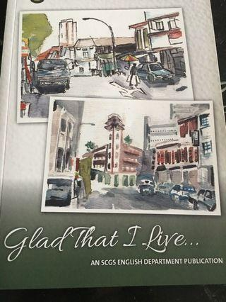Glad That I Live (compilation of prize winning essays and creative works by secondary level students)