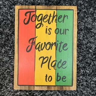 Together is our Favourite Place to be wood sign board