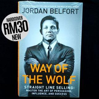 Way of the Wolf: Straight Line Selling: Master the Art of Persuasion, Influence, and Success (New, 2017) by Jordan Belfort
