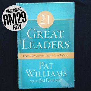 21 Great Leaders: Learn Their Lessons, Improve Your Influence (2015) by Pat Williams