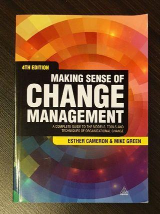 016. Making Sense of Change Management : A Complete Guide to the Models, Tools and Techniques of Organizational Change, By Esther Cameron & Mike Green