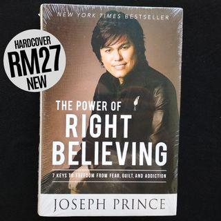 The Power of Right Believing: 7 Keys to Freedom from Fear, Guilt, and Addiction (2014) by Joseph Prince