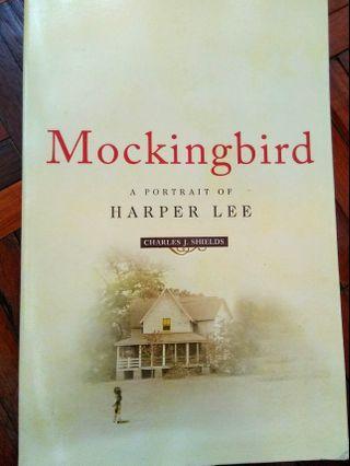 Mockingbird: A Portrait Of Harper Lee by Charles J.Shields