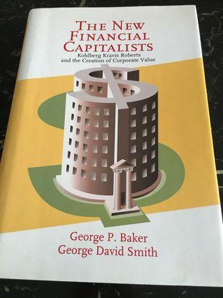 The New Financial Capitalists : Kohlberg Kravis Roberts and the Creation of Corporate Value
