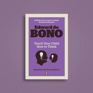 🚚 Teach Your Child How to Think - Edward De Bono