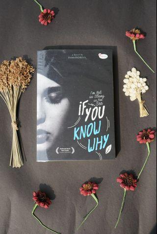 Novel If You Know Why karya ItsmeINDRIYA_ dari wattpad (original)