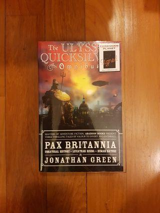 PAX BRITANNIA: THE ULYSSES QUICKSILVER OMNIBUS by JONATHAN GREEN [SIGNED PAPERBACK]