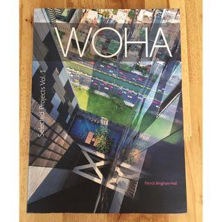 WOHA Selected Projects: Selected Projects v. 1: The Architecture of WOHA by Patrick Bingham-Hall