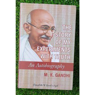 THE STORY OF MY EXPERIMENTS WITH TRUTH by M.K GANDHI (An autobiography)
