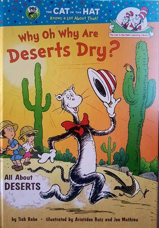 WHY OH WHY ARE DESERTS DRY?: ALL ABOUT DESERTS.   (Cat in the Hat's Learning Library)