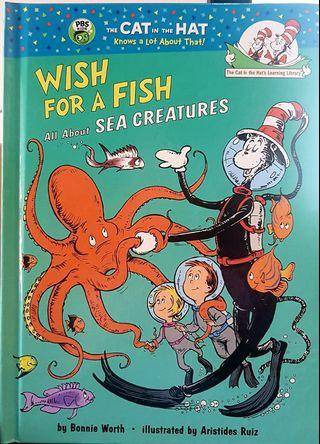WISH FOR A FISH: ALL ABOUT SEA CREATURES.(Cat in the Hat's Learning Library)