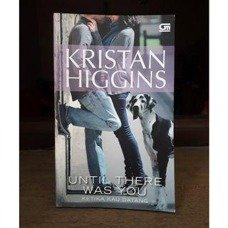 Until There Was You - Ketika Kau Datang by Kristan Higgins