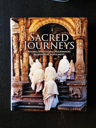 Sacred Journeys - Rituals, Routes and Pilgrimages to Spiritual Fulfilment by Rebecca Hind English hardcover hardback book