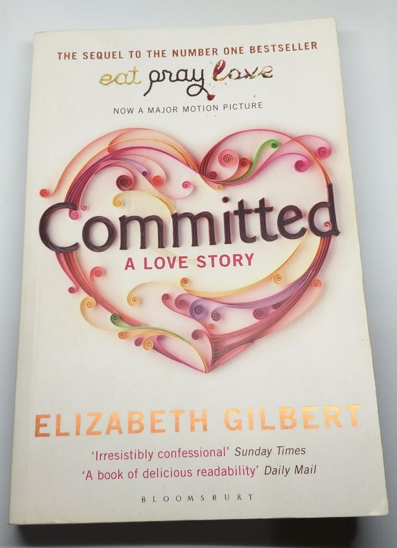 Committed by Elizabeth Gilbert (English)