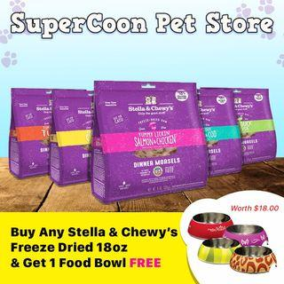 Buy any Stella & Chewy's Freeze Dried 18oz for cats and get a food bowl free. Hurry while stocks lasts!!
