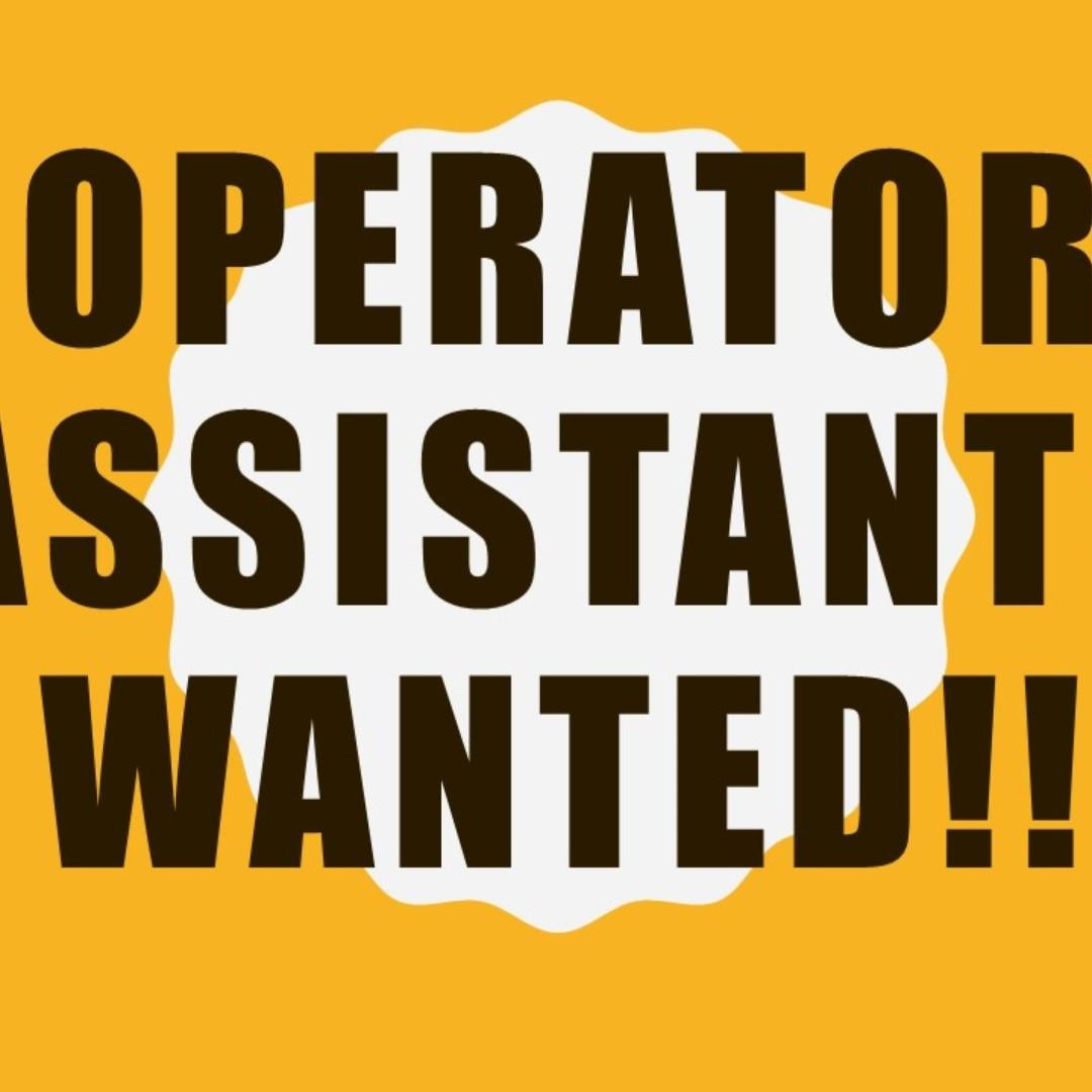 LOOKING FOR OPERATOR ASSISTANTS x 20 ( TEMP 2 MONTHS)