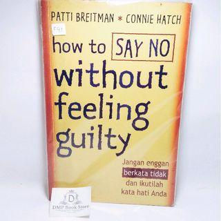 How To Say No Without Feeling Guilty - Patti Breitman Connie Hatch #BAPAU