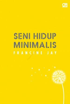 [1Premiun] Seni Hidup Minimalis by Francine Jay