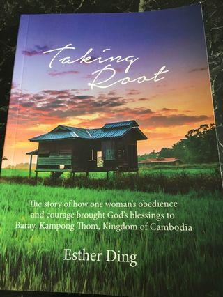 Taking Root : The story of How one woman's obedience and courage brought God's blessings to Baray, Kampong Thom, Kingdom of Cambodia
