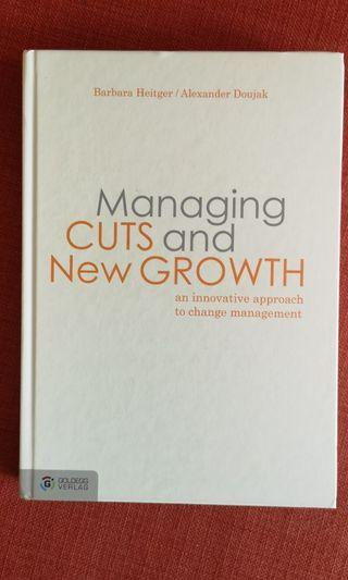 """Book """"Managing Cuts and New Growth - An Innovative Approach to Change Management"""""""