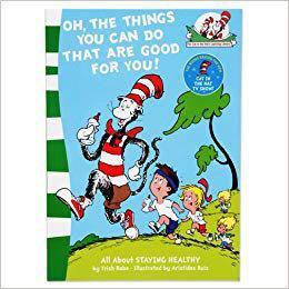 Dr. Seuss: Oh, The Things You Can Do That Are Good For You!