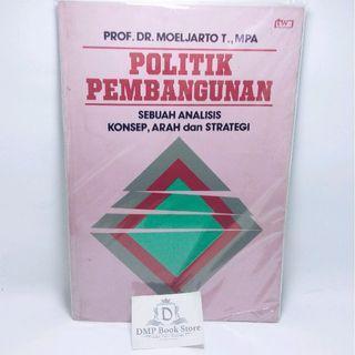 #BAPAU Politik Pembangunan Sebuah Analis Konsep Arah Dan Strategi - Prof DR Moeljarto T MPA