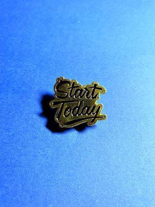 (Enamel Pin) 'Start Today' Quote