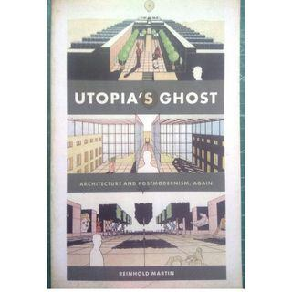 Utopia's Ghost: Architecture and Postmodernism, Again   by Reinhold Martin