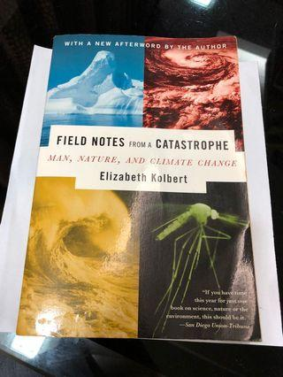 Field Notes from a Catastrophe. Man, nature and climate change.